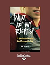 What are My Rights?: 95 Questions and Answers About Teens and the Law