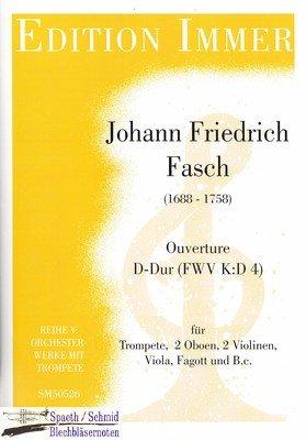 FASCH/Immer Johann Friedrich Ouverture D-Dur (FWV K:D4) (Trompete.2Oboen.2Violinen.Viola.Fagott.Bc)