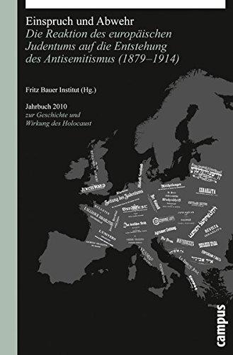 Einspruch und Abwehr: Die Reaktion des europäischen Judentums auf die Entstehung des . Antisemitismus (1879-1914) (Jahrbuch zur Geschichte und Wirkung des Holocaust)