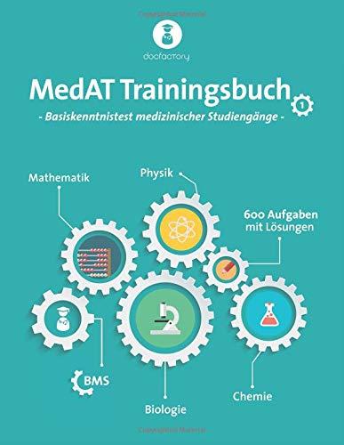 MedAT Trainingsbuch 1: Basiskenntnistest medizinischer Studiengänge mit 600 Aufgaben, Strategien und Bearbeitungstipps