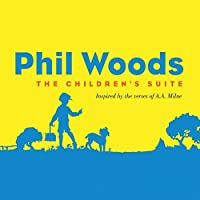 Children's Suite by Phil Woods (2009-04-14)