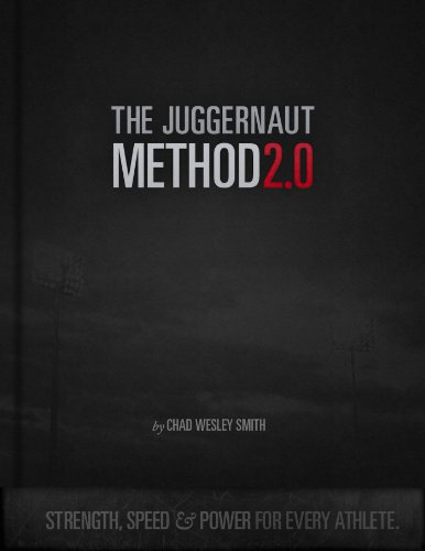 The Juggernaut Method 2.0 - Strength, Speed, and Power For Every Athlete