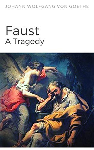 Faust: A Tragedy (English Edition)