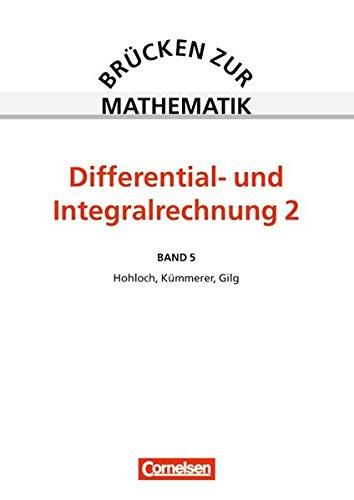 Brücken zur Mathematik, Bd.5, Differential- und Integralrechnung
