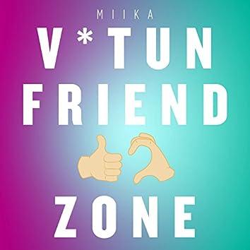 V*tun friendzone