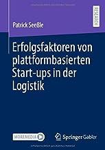 Erfolgsfaktoren von plattformbasierten Start-ups in der Logistik