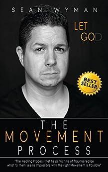 Let Go The Movement Process by [Sean Wyman, Lynn Wyman, James MacNeil, Tony Zuppardo]
