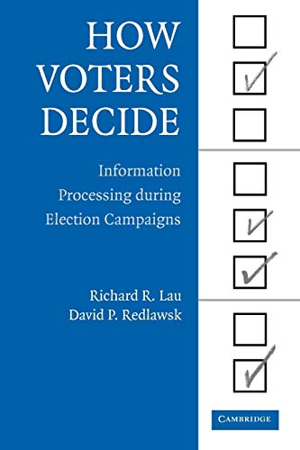 Compare Textbook Prices for How Voters Decide: Information Processing During Election Campaigns Cambridge Studies in Public Opinion and Political Psychology Illustrated Edition ISBN 9780521613064 by Lau, Richard R.
