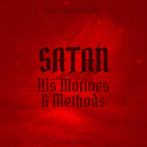 Satan: His Motive and Methods  By  cover art