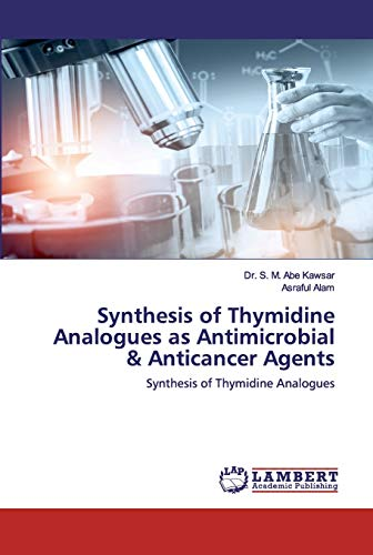 Synthesis of Thymidine Analogues as Antimicrobial & Anticancer Agents: Synthesis of Thymidine Analogues