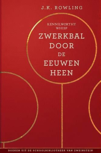 Zwerkbal Door de Eeuwen Heen (Uit de schoolbibliotheek van Zweinstein Book 2) (Dutch Edition)