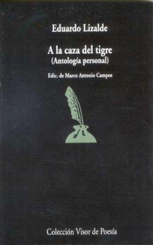 A la caza del tigre: Antología personal: 646 (Visor de Poes
