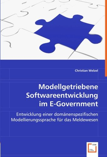 Modellgetriebene Softwareentwicklung im E-Government: Entwicklung einer domänenspezifischen Modellierungssprache für das Meldewesen