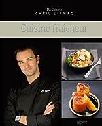 Cuisine fraîcheur de Cyril Lignac
