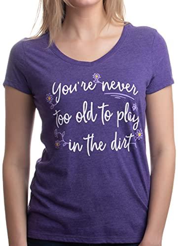 Never Too Old to Play in Dirt   Funny Gardener Gardening Vneck T-Shirt for Women-(Vneck,M) Heather Purple