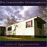 Land of Opportunity by Lonesome Strangers