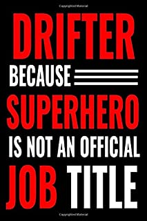 Drifter Because Superhero Is Not An Official Job Titel: Journal | Notebook | 120 pages dotted | gifts for men