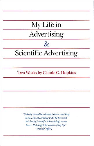 Compare Textbook Prices for My Life in Advertising and Scientific Advertising Advertising Age Classics Library 1 Edition ISBN 9780844231013 by Hopkins, Claude
