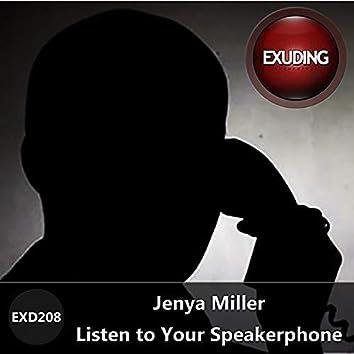 Listen To Your Speakerphone
