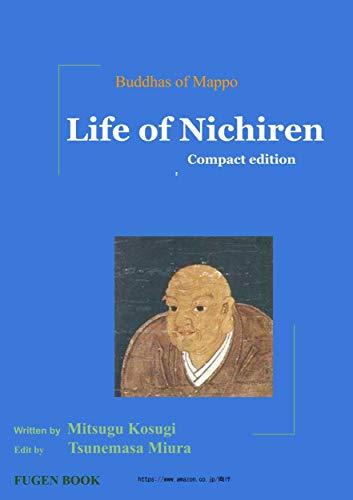 Buddhas of Mappo Life of Nichiren: Compact edition  amazon.co.jp向け (English Edition)