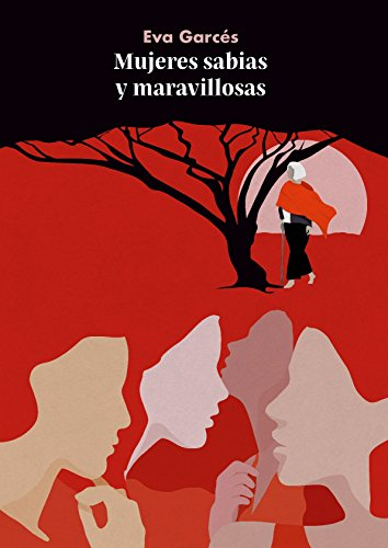 Mujeres sabias y maravillosas de Eva Garcés Soler