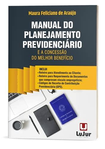 Manual do Planejamento Previdenciário e a Concessão do Melhor Beneficio
