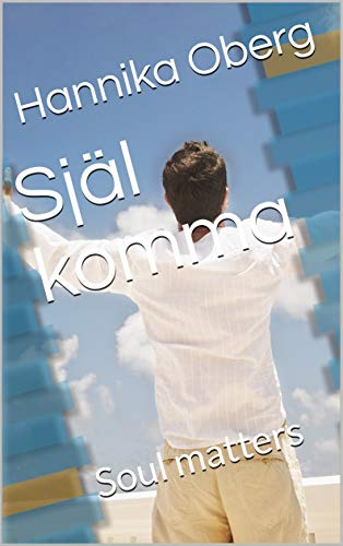 Själ komma: Soul matters (English Edition)