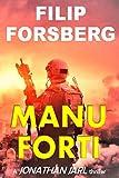 MANU FORTI: A near future science fiction adventure technothriller (Jonathan Jarl Series Book 4) (English Edition)