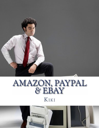 Amazon, Paypal, eBay: Making Money in Today's World (English Edition)