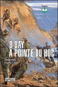 D-Day a Pointe du Hoc. Normandia, giugno 1944