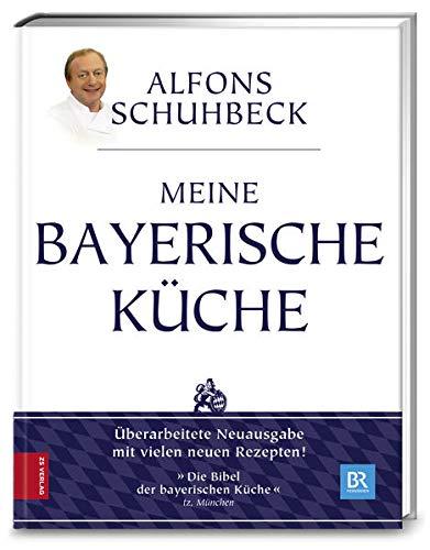 Meine bayerische Küche: Aktualisierte Neuausgabe 2011