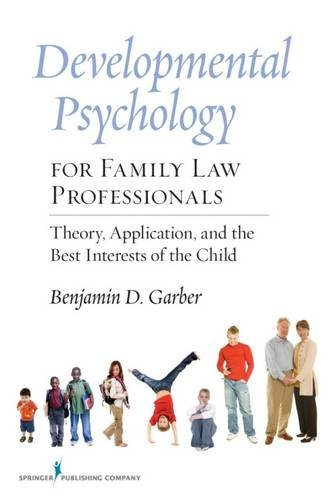 Compare Textbook Prices for Developmental Psychology for Family Law Professionals: Theory, Application and the Best Interests of the Child 1 Edition ISBN 9780826105257 by Garber PhD, Dr. Benjamin