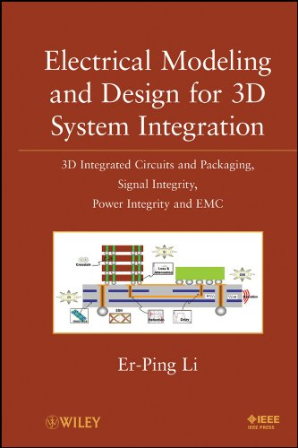 Electrical Modeling and Design for 3D System Integration: 3D Integrated Circuits and Packaging, Signal Integrity, Power Integrity and EMC (English Edition)