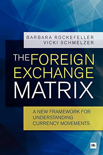 Compare Textbook Prices for The Foreign Exchange Matrix: A new framework for understanding currency movements  ISBN 9780857191304 by Rockefeller, Barbara,Schmelzer, Vicki