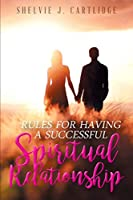 Rules for Having a Successful Spiritual Relationship