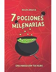 7 pociones milenarias: Colección Crea magia con tus hijos