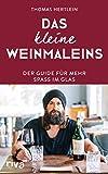 Das kleine Weinmaleins: Der Guide für mehr Spaß im Glas