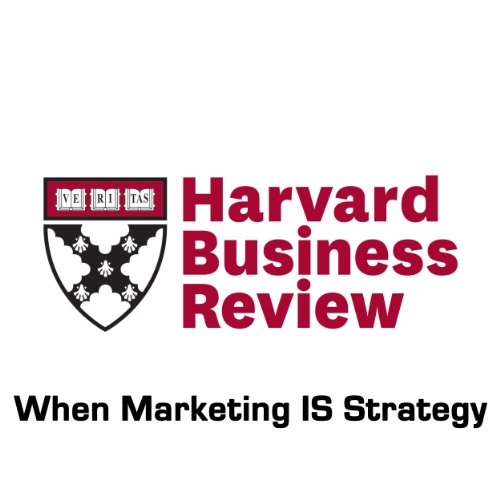 When Marketing IS Strategy (Harvard Business Review) audiobook cover art