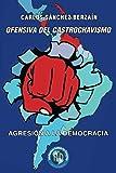 Ofensiva del castrochavismo: Agresión a la democracia