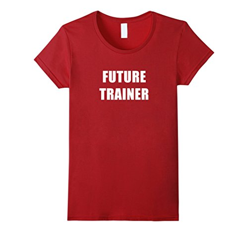 Womens Future Trainer Job T-Shirt New Skills Development Teacher Small Cranberry