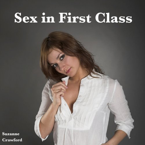 Sex in First Class  audiobook cover art