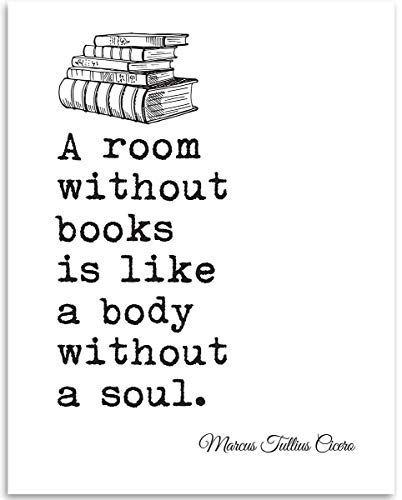 A Room Without Books Is Like A Body Without A Soul - 11x14 Unframed Typography Art Prints - Great Gift and Decor for Classroom, Library, Student and Home Under $15