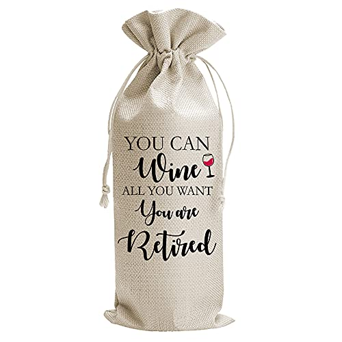 Retirement Gifts Wine Bags for Women, You Can Wine All You Want You're Retired, Funny Gag Retired Goodbye Gifts for Grandma Teacher Coworker Friend Wife Mom Nurse, Burlap Drawstring Wine Bag