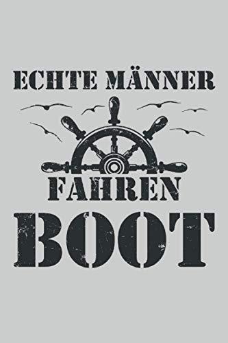 Echte Männer fahren Boot: Lustiges Vintage Bootfahrer und Kapitän Notizbuch für echte Männer. Super Nikolaus Geschenke Mann, Freund, Papa oder Opa - ... 6'' x 9'' (15,24cm x 22,86cm) DIN A5 Liniert