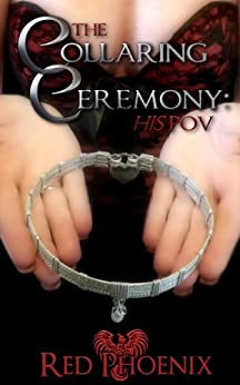 The Collaring Ceremony: His POV (Brie's Submission) by [Red Phoenix, Jennifer Roberts-Hall]