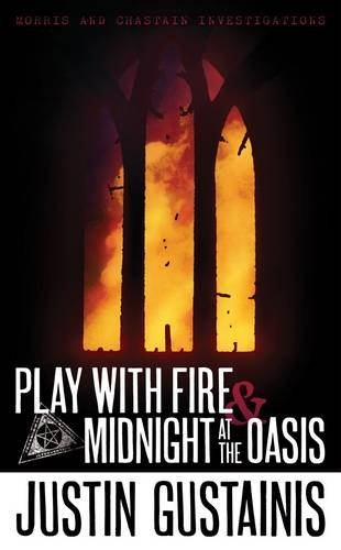 Play with Fire and Midnight at the Oasis: Morris & Chastain Investigations