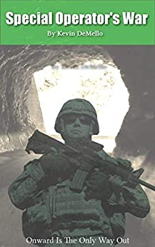 Special Operator's War: Onward Is The Only Way Out by [Kevin DeMello]