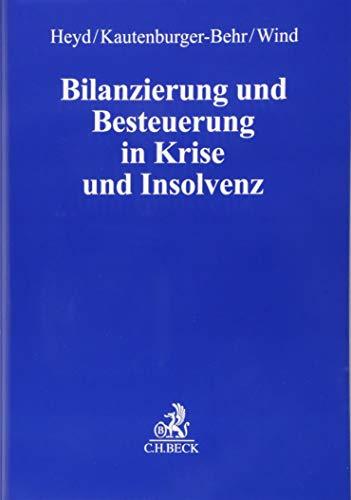 Bilanzierung und Besteuerung in Krise und Insolvenz