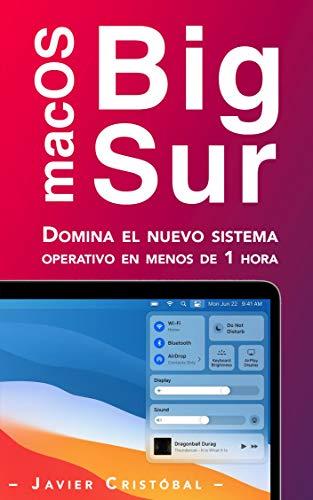 Domina macOS Big Sur: Sácale más partido a tu Mac en menos de 1 hora