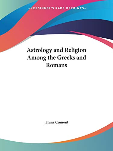Astrology and Religion Among the Greeks and Romans (1912)